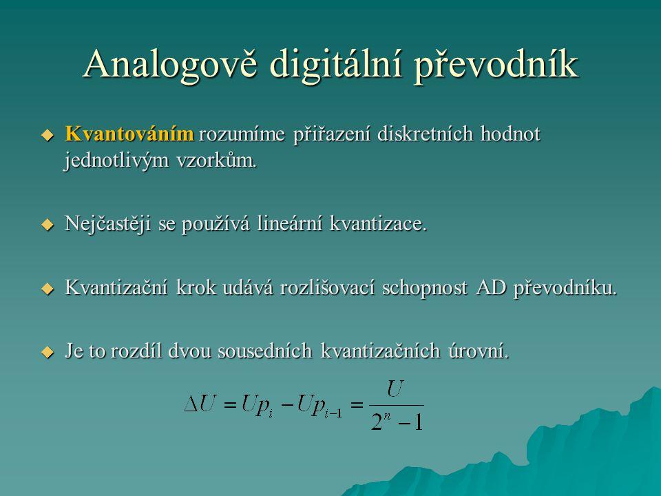 Analogově digitální převodník  Kvantováním rozumíme přiřazení diskretních hodnot jednotlivým vzorkům.  Nejčastěji se používá lineární kvantizace. 