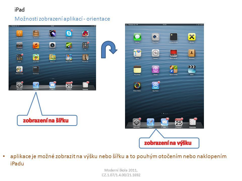 iPad Možnosti zobrazení aplikací - orientace aplikace je možné zobrazit na výšku nebo šířku a to pouhým otočením nebo naklopením iPadu