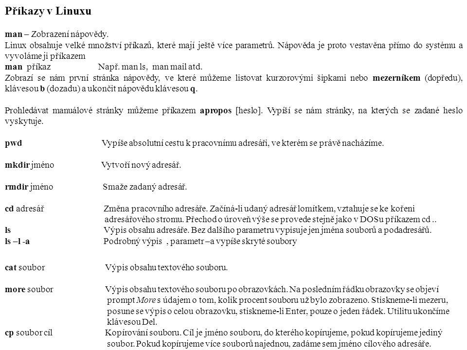 Příkazy v Linuxu – pokračování mv soubor cílPřejmenování nebo přesun souboru.