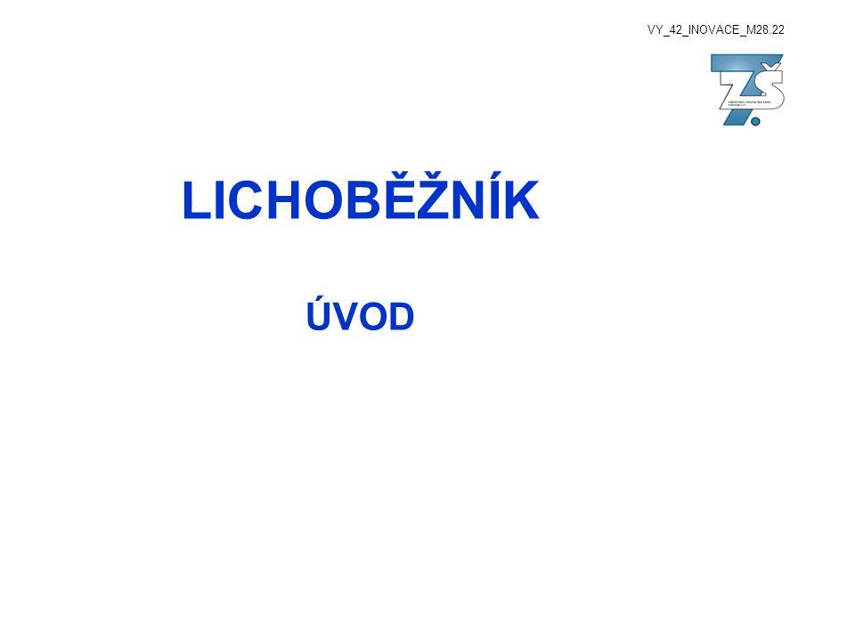 VY_42_INOVACE_M28.22 LICHOBĚŽNÍK ÚVOD