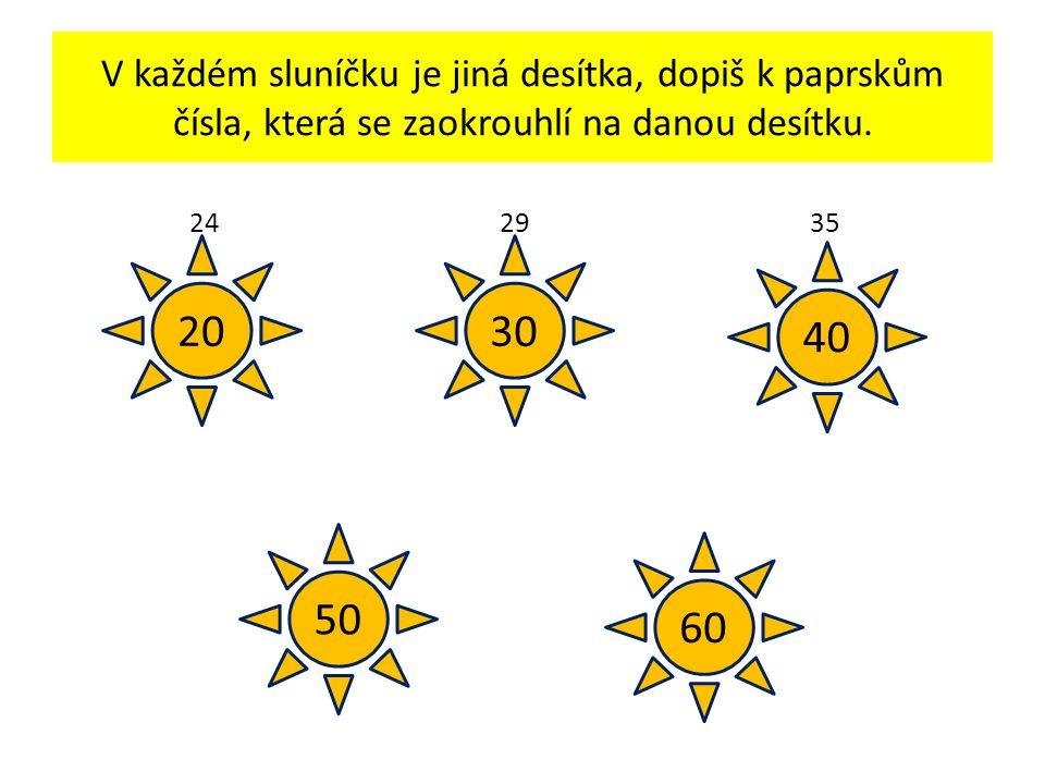 V každém sluníčku je jiná desítka, dopiš k paprskům čísla, která se zaokrouhlí na danou desítku.