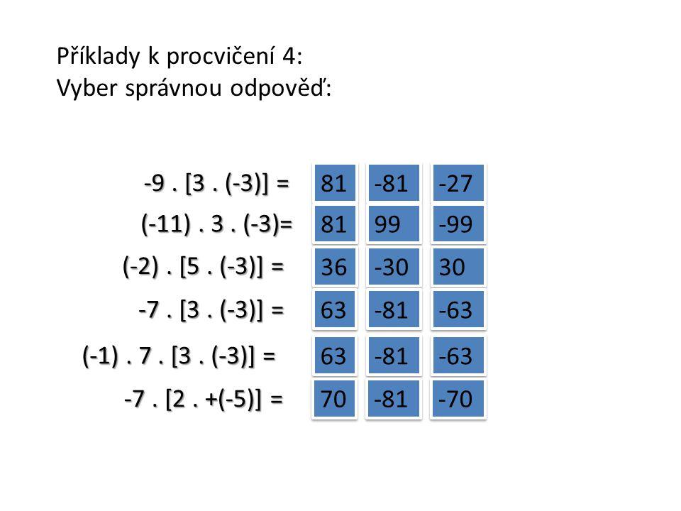 Příklady k procvičení 4: Vyber správnou odpověď: -9.