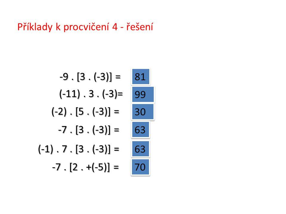 -9. [3. (-3)] = 81 (-11). 3. (-3)= 99 (-2). [5.