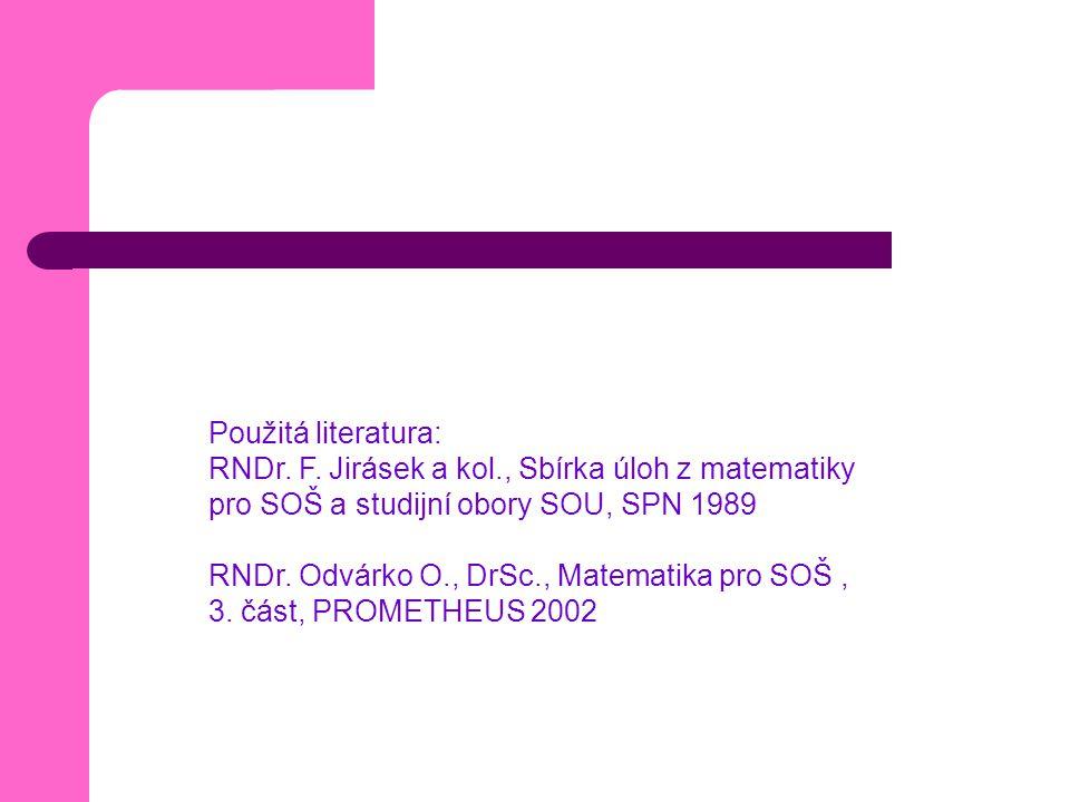 Použitá literatura: RNDr. F.