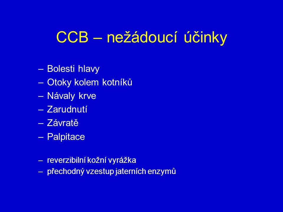 CCB – nežádoucí účinky –Bolesti hlavy –Otoky kolem kotníků –Návaly krve –Zarudnutí –Závratě –Palpitace –reverzibilní kožní vyrážka –přechodný vzestup jaterních enzymů