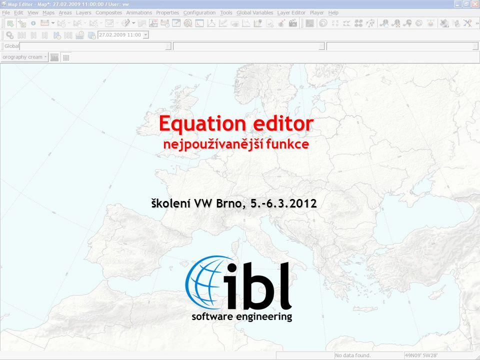 Equation editor nejpoužívanější funkce školení VW Brno, 5.-6.3.2012