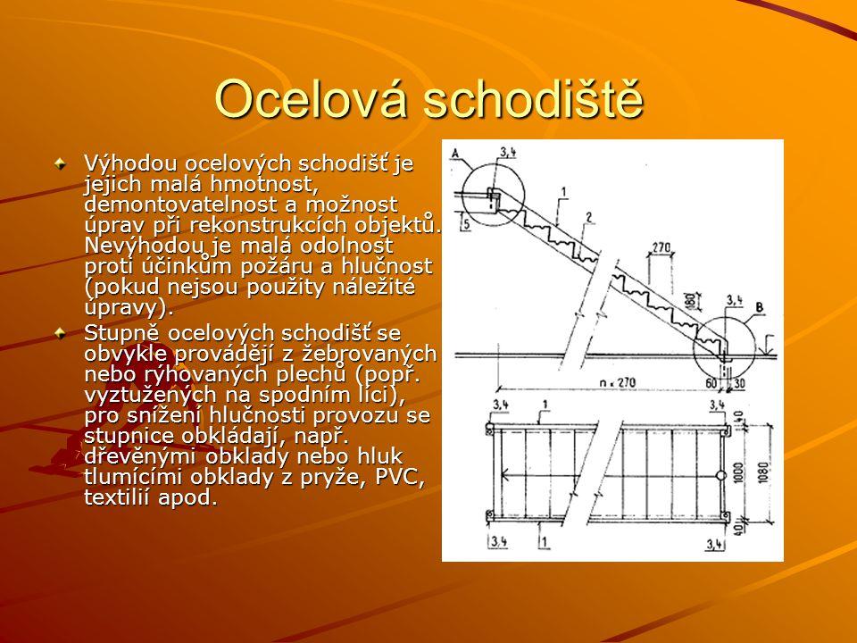 Ocelová schodiště Výhodou ocelových schodišť je jejich malá hmotnost, demontovatelnost a možnost úprav při rekonstrukcích objektů. Nevýhodou je malá o