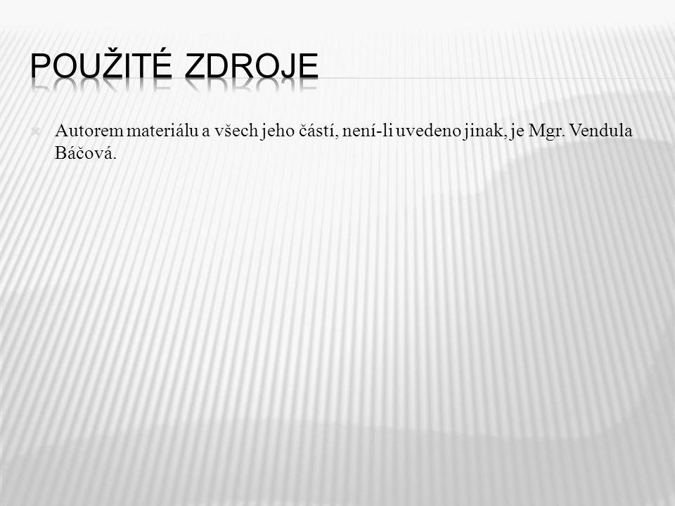  Autorem materiálu a všech jeho částí, není-li uvedeno jinak, je Mgr. Vendula Báčová.