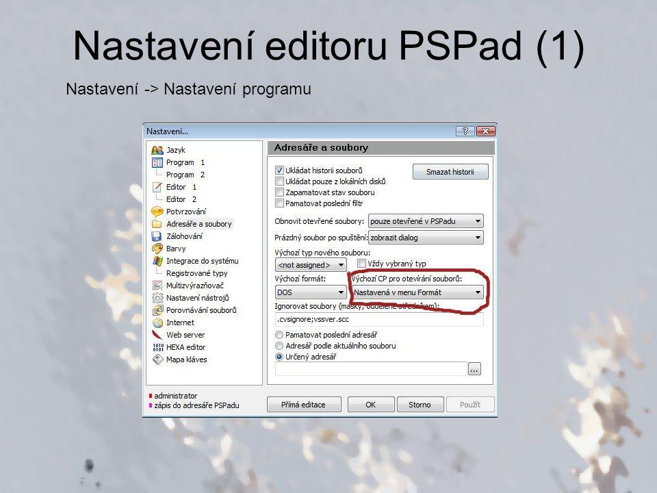 Nastavení editoru PSPad (2) Nastavení -> Nastavení programu
