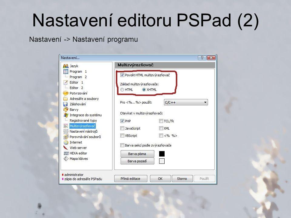 Nastavení editoru PSPad (3) Nastavení -> Nastavení programu