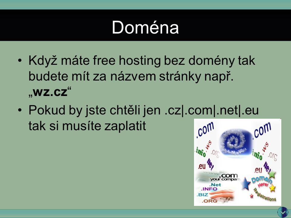 Doména Když máte free hosting bez domény tak budete mít za názvem stránky např.