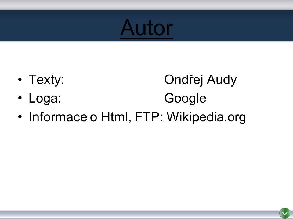 Autor Texty:Ondřej Audy Loga:Google Informace o Html, FTP: Wikipedia.org