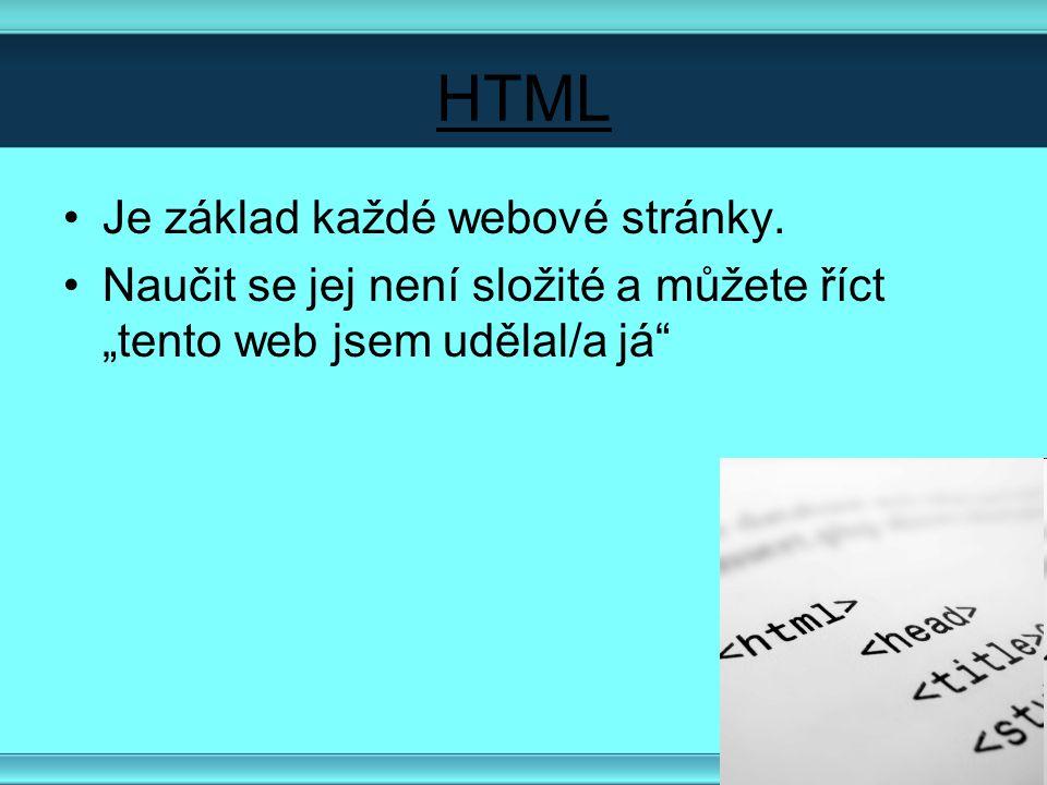HTML Je základ každé webové stránky.