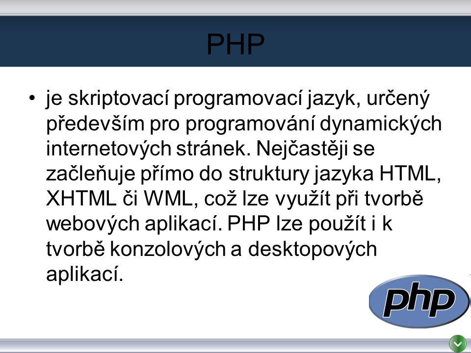 PHP je skriptovací programovací jazyk, určený především pro programování dynamických internetových stránek.