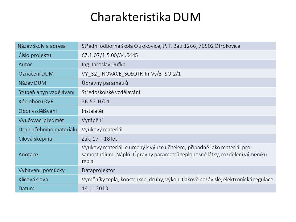 Úpravny parametrů Náplň výuky: Účel a použití výměníků Konstrukce výměníků Druhy výměníků Výkon výměníků