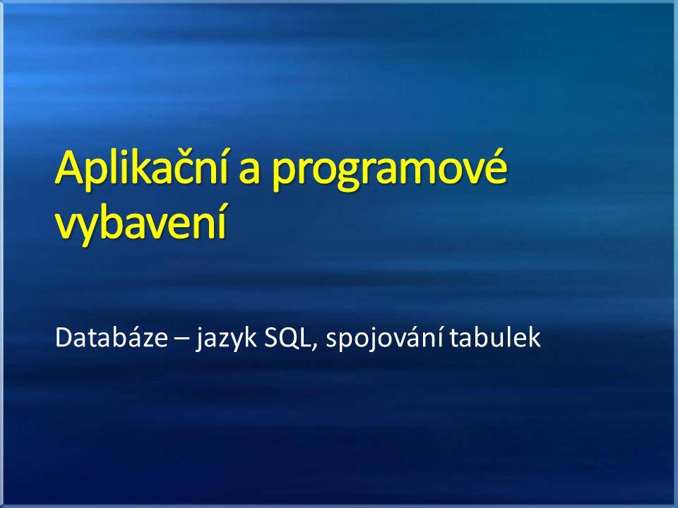 Databáze – jazyk SQL, spojování tabulek