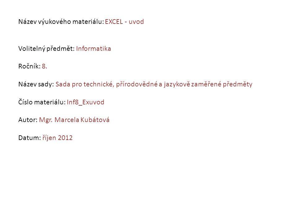 Název výukového materiálu: EXCEL - uvod Volitelný předmět: Informatika Ročník: 8.
