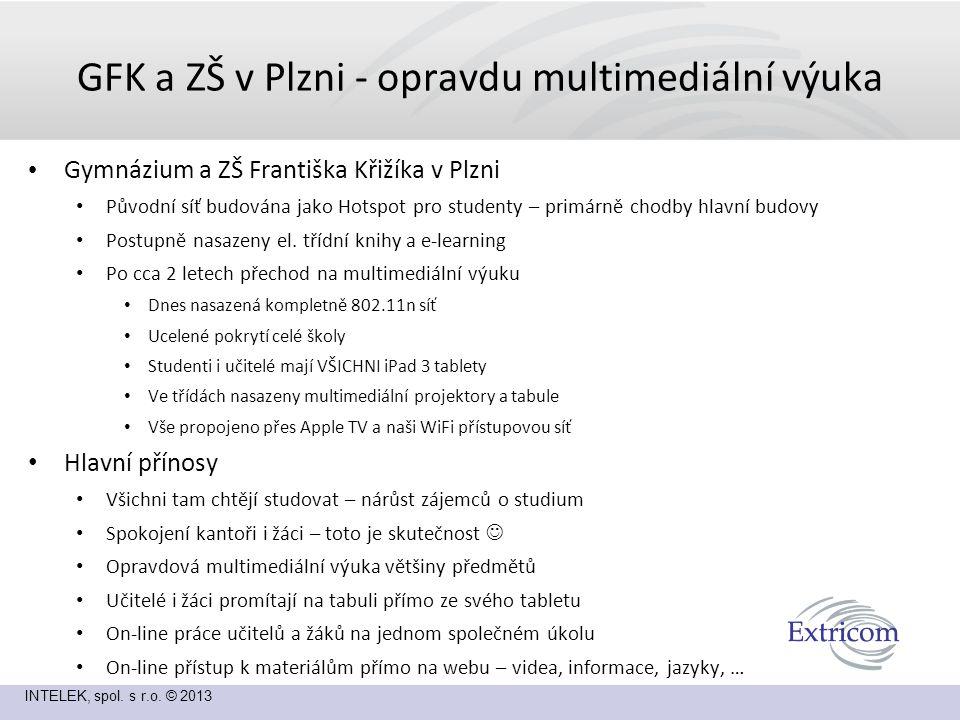 INTELEK, spol. s r.o. © 2013 GFK a ZŠ v Plzni - opravdu multimediální výuka