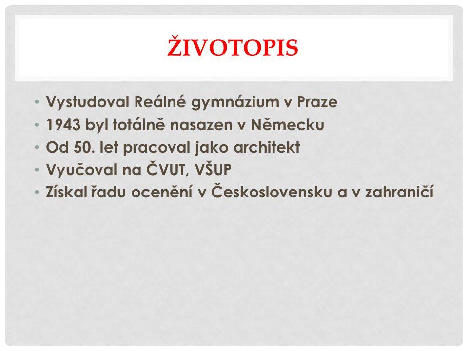 ŽIVOTOPIS Vystudoval Reálné gymnázium v Praze 1943 byl totálně nasazen v Německu Od 50.