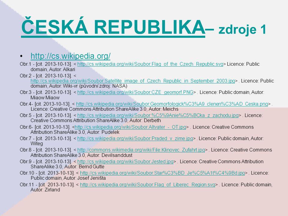 ČESKÁ REPUBLIKA ČESKÁ REPUBLIKA – zdroje 1 http://cs.wikipedia.org/ Obr.1 - [cit. 2013-10-13]. Licence: Public domain, Autor: Alkarihttp://cs.wikipedi