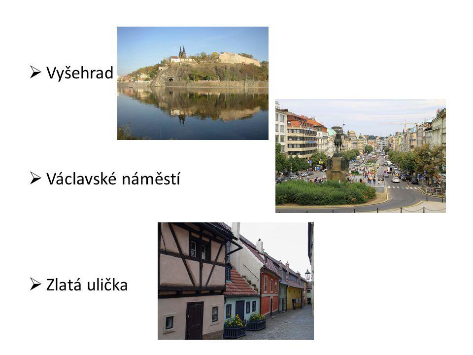  Vyšehrad  Václavské náměstí  Zlatá ulička
