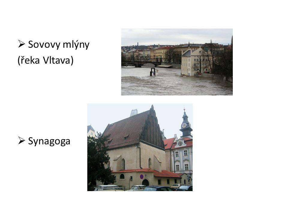  Sovovy mlýny (řeka Vltava)  Synagoga