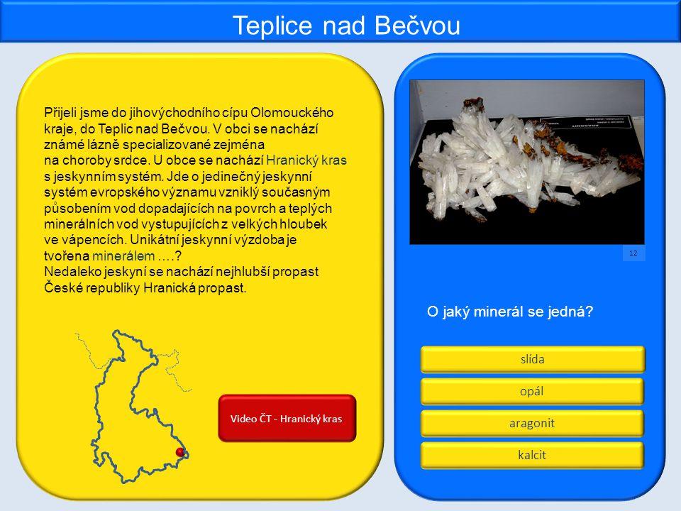 slída aragonit kalcit opál Teplice nad Bečvou O jaký minerál se jedná.