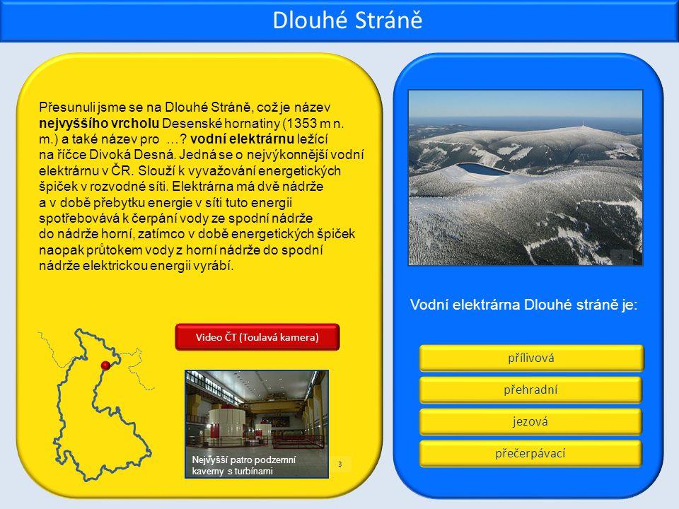 přílivová přečerpávací jezová přehradní Dlouhé Stráně Přesunuli jsme se na Dlouhé Stráně, což je název nejvyššího vrcholu Desenské hornatiny (1353 m n.