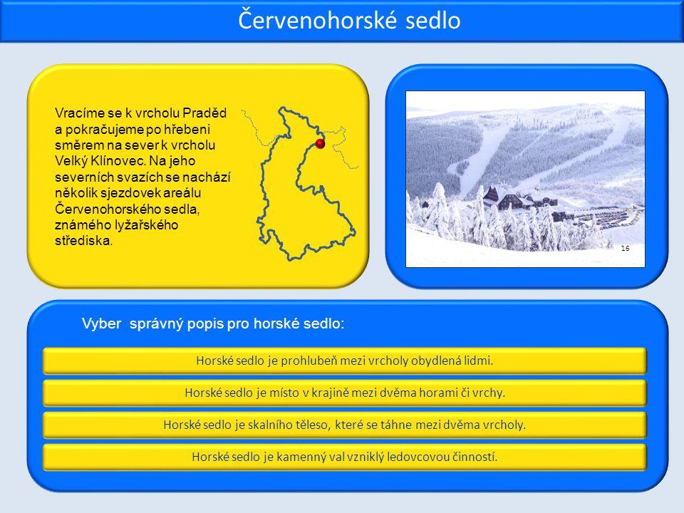 Kontrola správnosti PopisMísto 1.Nejvyšší vrchol pohoří Hrubý Jeseník.Praděd 2.