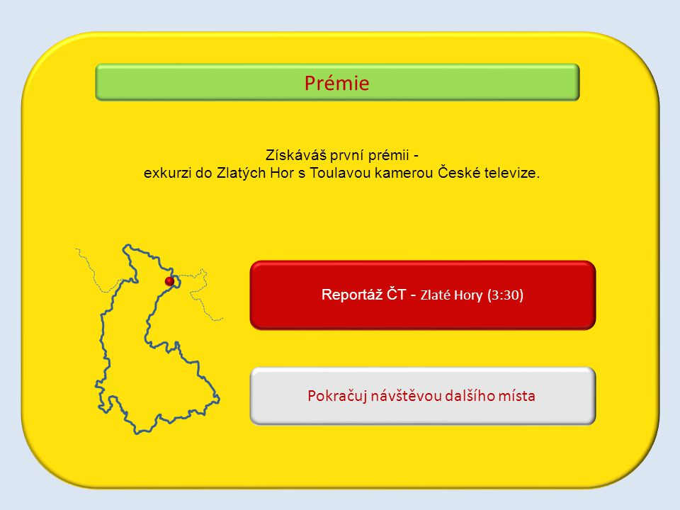 Získáváš první prémii - exkurzi do Zlatých Hor s Toulavou kamerou České televize.