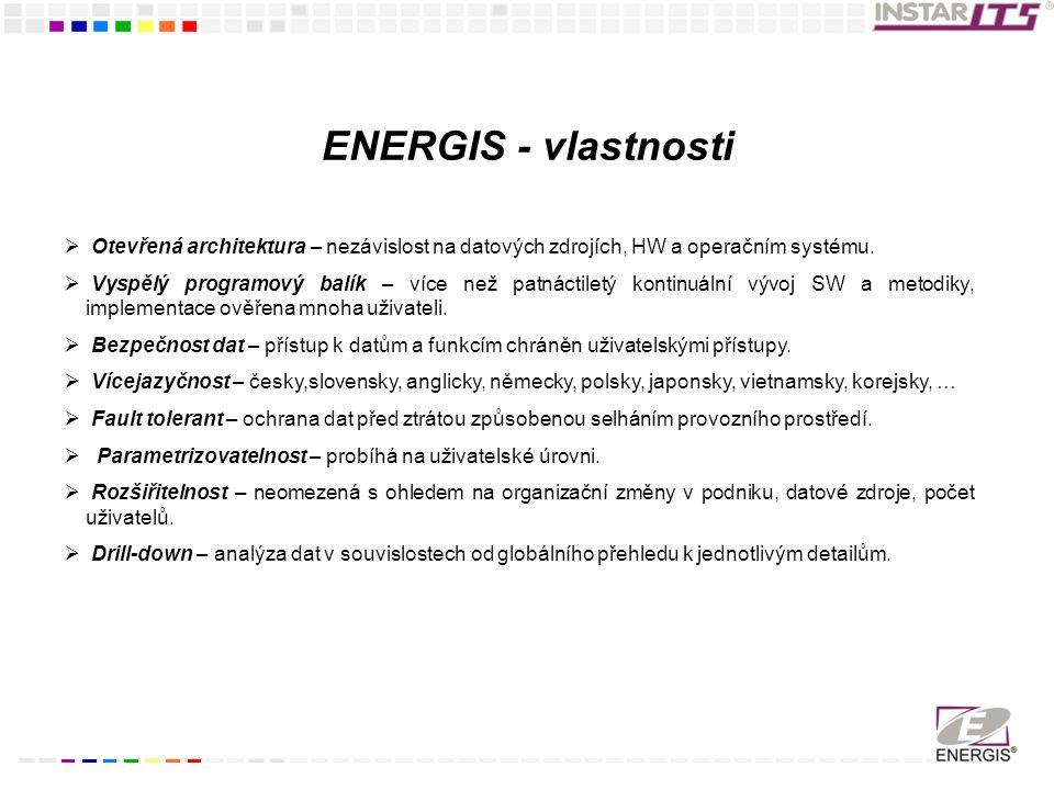 ENERGIS - vlastnosti  Otevřená architektura – nezávislost na datových zdrojích, HW a operačním systému.