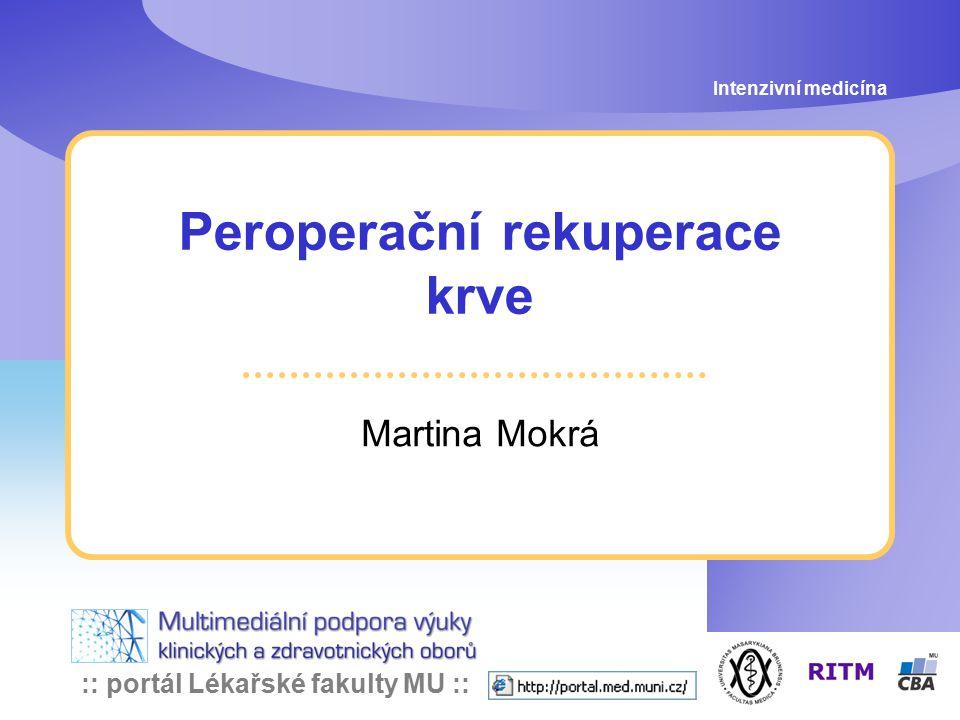 :: portál Lékařské fakulty MU :: Peroperační rekuperace krve Martina Mokrá Intenzivní medicína