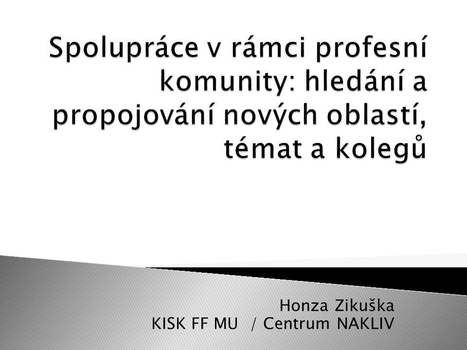 Honza Zikuška KISK FF MU / Centrum NAKLIV