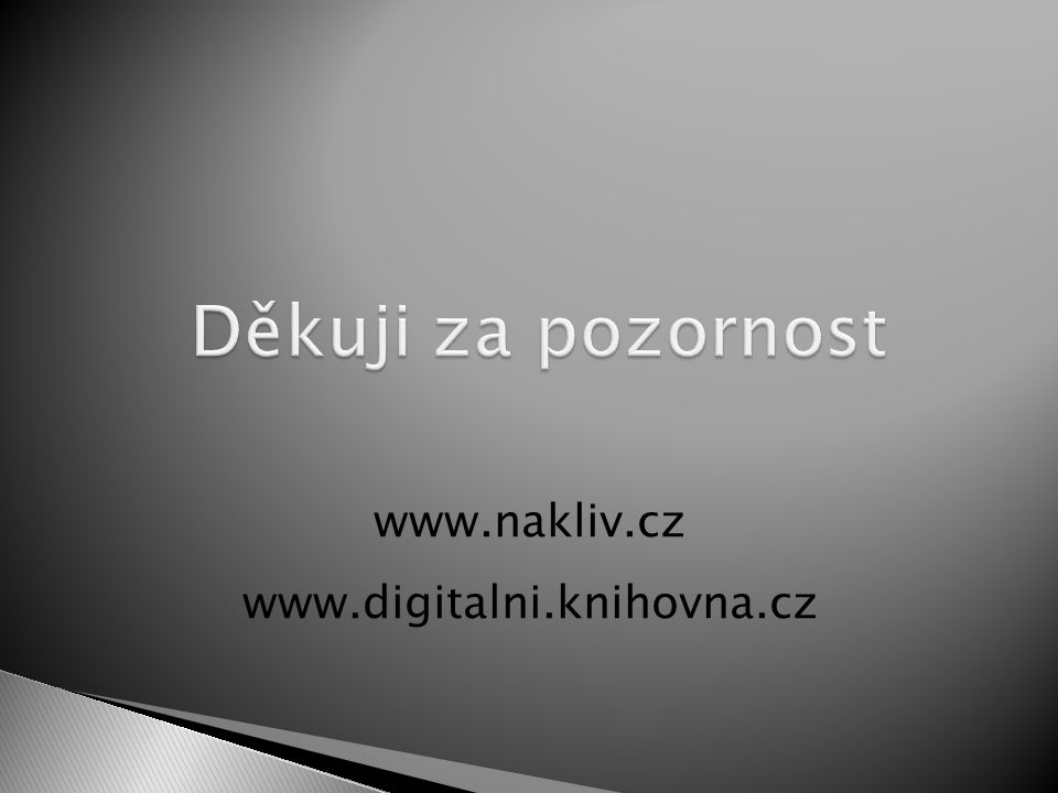 www.nakliv.cz www.digitalni.knihovna.cz