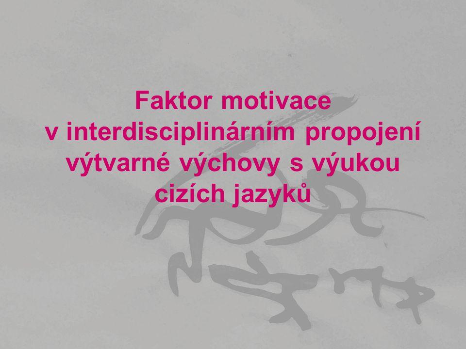 Faktor motivace v interdisciplinárním propojení výtvarné výchovy s výukou cizích jazyků
