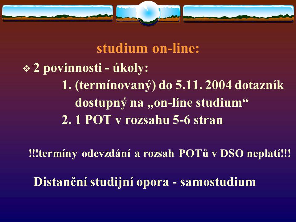 studium on-line:  2 povinnosti - úkoly: 1. (termínovaný) do 5.11.