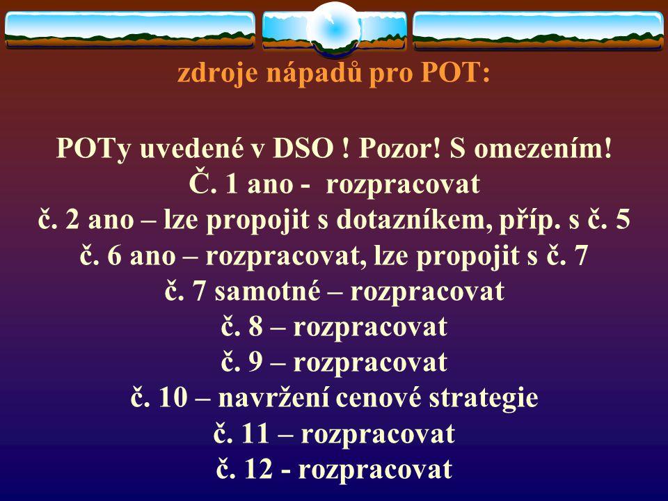 zdroje nápadů pro POT: POTy uvedené v DSO . Pozor.