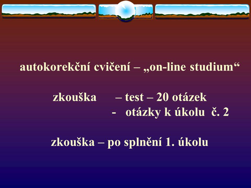 """autokorekční cvičení – """"on-line studium zkouška – test – 20 otázek - otázky k úkolu č."""