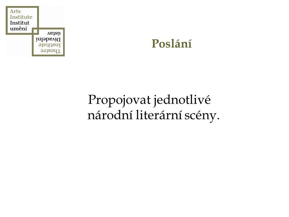 Poslání Propojovat jednotlivé národní literární scény.