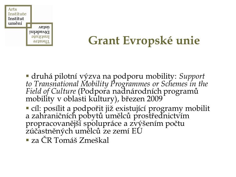 Grant Evropské unie  druhá pilotní výzva na podporu mobility: Support to Transnational Mobility Programmes or Schemes in the Field of Culture (Podpor