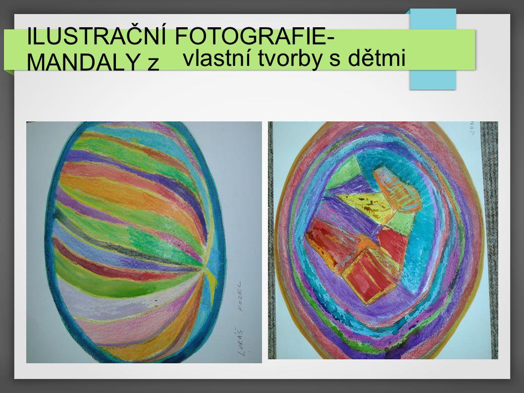 ILUSTRAČNÍ FOTOGRAFIE- MANDALY z vlastní tvorby s dětmi