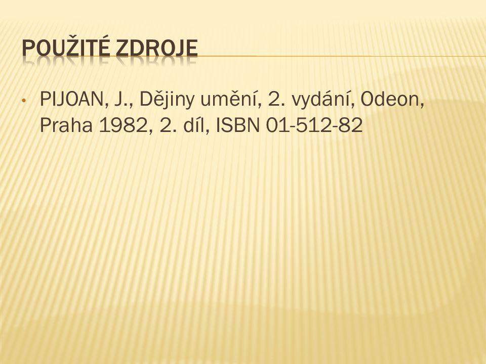 PIJOAN, J., Dějiny umění, 2. vydání, Odeon, Praha 1982, 2. díl, ISBN 01-512-82