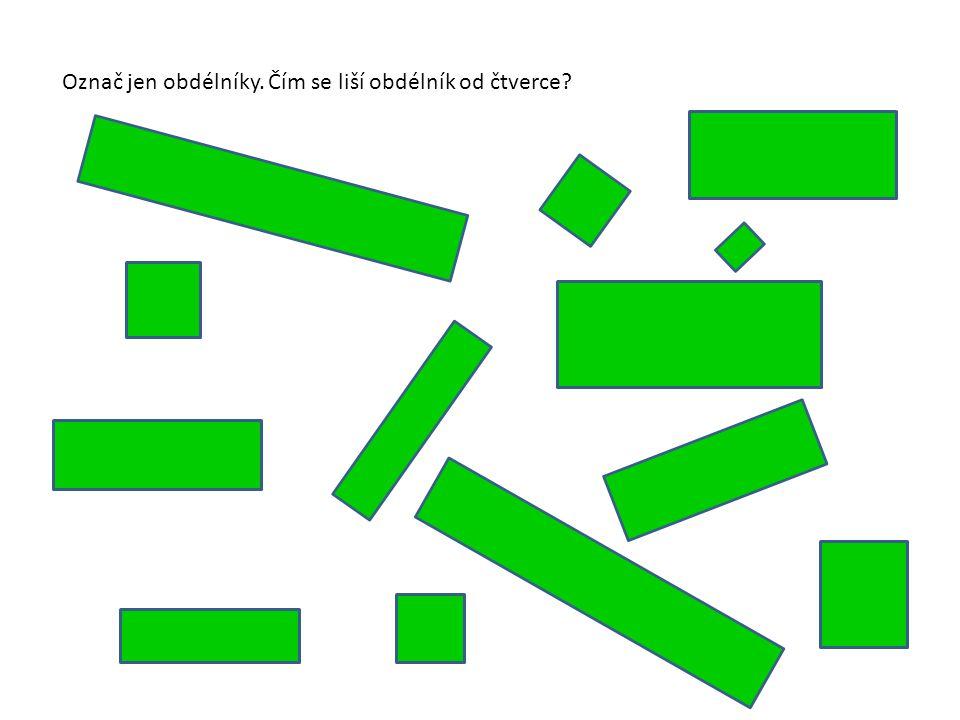 Označ jen obdélníky. Čím se liší obdélník od čtverce?