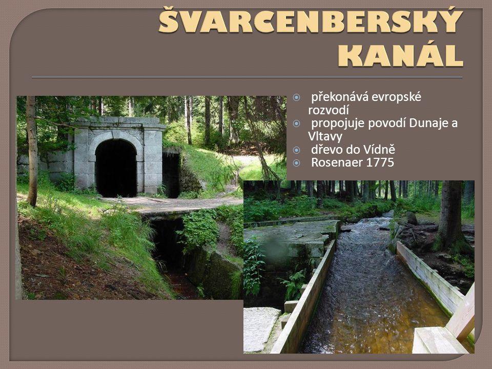  překonává evropské rozvodí  propojuje povodí Dunaje a Vltavy  dřevo do Vídně  Rosenaer 1775