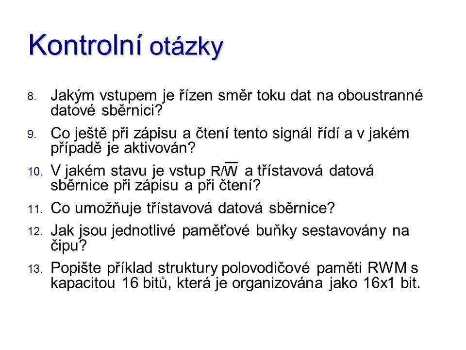 Kontrolní otázky 8. Jakým vstupem je řízen směr toku dat na oboustranné datové sběrnici.