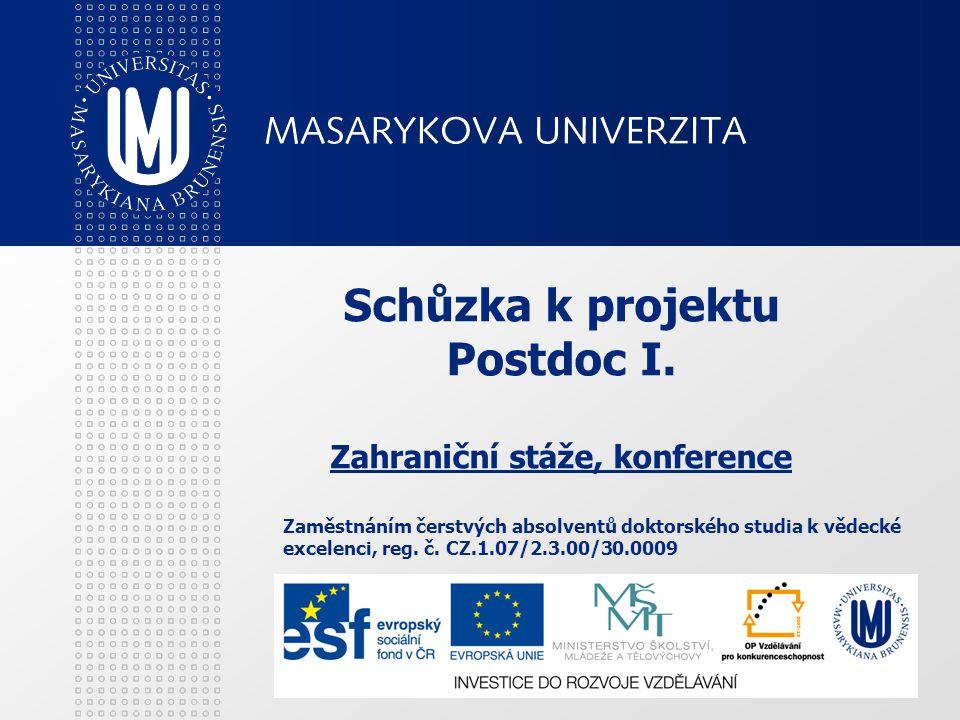 Schůzka k projektu Postdoc I. Zahraniční stáže, konference Zaměstnáním čerstvých absolventů doktorského studia k vědecké excelenci, reg. č. CZ.1.07/2.