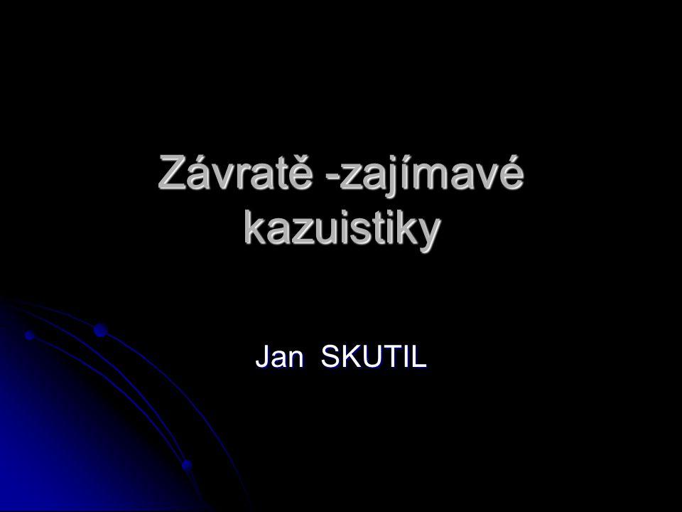 Závratě -zajímavé kazuistiky Jan SKUTIL