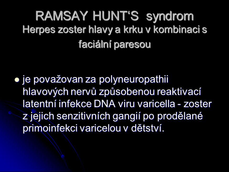 Herpes zoster oticus je relativně řídké onemocnění, způsobené aktivací latentní infekce virem Varicela- Zoster.