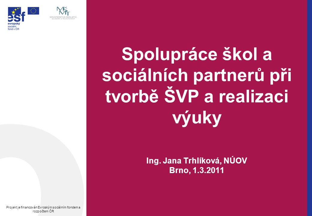 Spolupráce škol a sociálních partnerů při tvorbě ŠVP a realizaci výuky Ing.