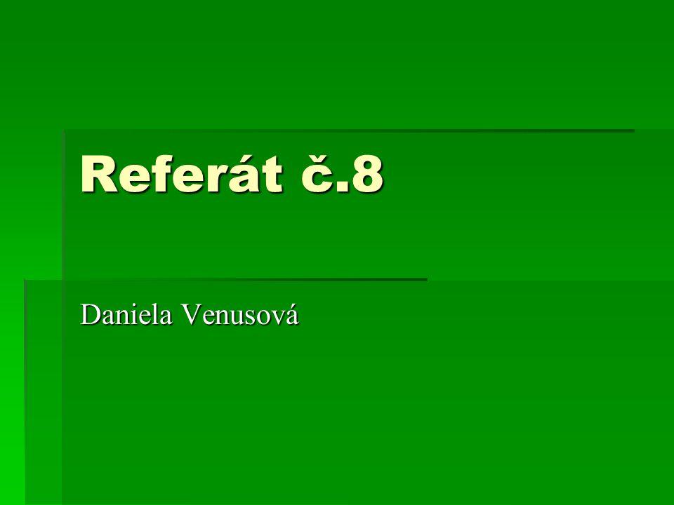 Referát č.8 Daniela Venusová